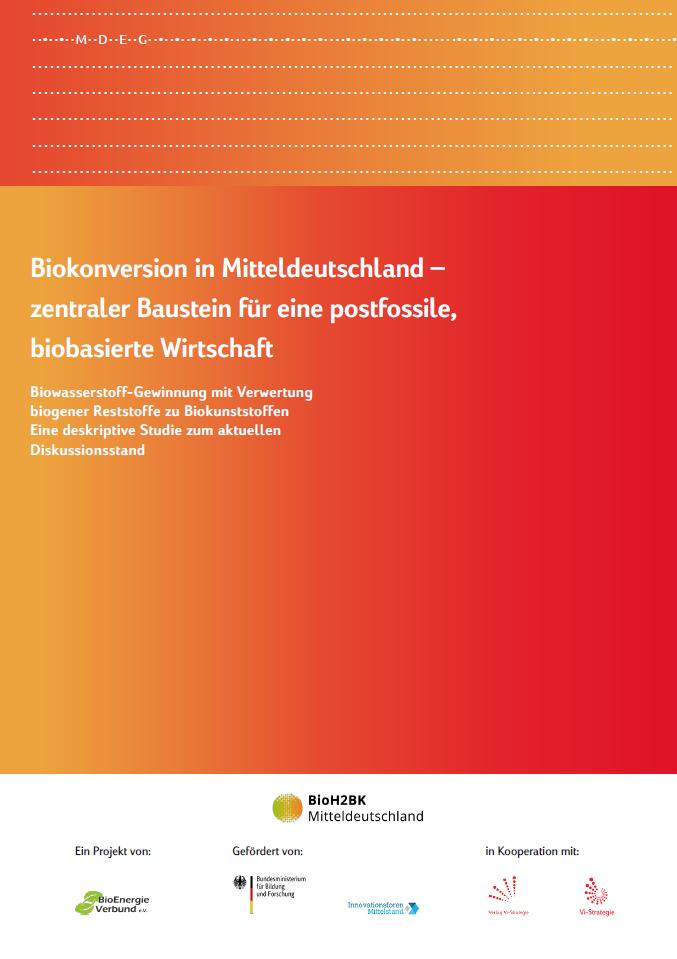 """Studie zum 20. Mitteldeutschen Energiegespräch (digital)/ Innovationsforum BioH2BK Mitteldeutschland liegt vor""""Biokonversion in Mitteldeutschland – zentraler Baustein für eine postfossile, biobasierte Wirtschaft"""""""
